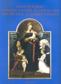 Hans Holbein und der Wandel in der Kunst des frühen 16. Jahrhunderts