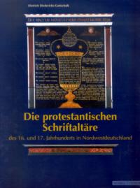 Die protestantischen Schriftaltäre des 16. und 17. Jahrhunderts in Nordwestdeutschland