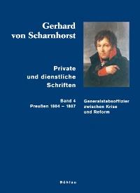 Gerhard von Scharnhorst. Private und dienstliche Schriften