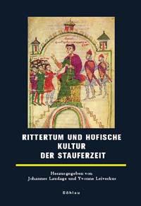 Rittertum und höfische Kultur der Stauferzeit