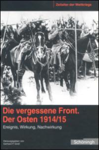 Die vergessene Front. Der Osten 1914/15