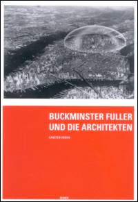 Buckminster Fuller und die Architekten
