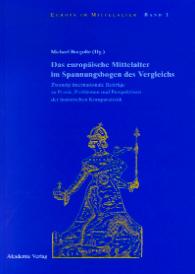 Das europäische Mittelalter im Spannungsbogen des Vergleichs