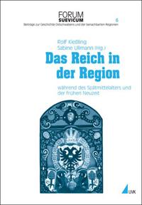 Das Reich in der Region während des Spätmittelalters und der Frühen Neuzeit