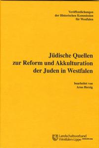 Jüdische Quellen zur Reform und Akkulturation der Juden in Westfalen
