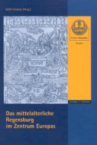 Das mittelalterliche Regensburg im Zentrum Europas