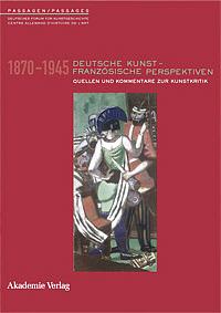 Deutsche Kunst - Französische Perspektiven 1870-1945