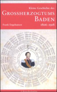 Kleine Geschichte des Großherzogtums Baden 1806-1918