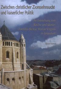 Zwischen christlicher Zionssehnsucht und kaiserlicher Politik