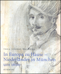 In Europa zu Hause: Niederländer in München um 1600