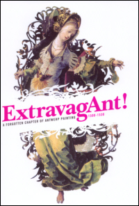 ExtravagAnt! A forgotten chapter of Antwerp painting, 1500-1530