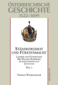 Ständefreiheit und Fürstenmacht 1522-1699
