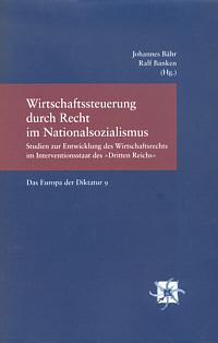 Wirtschaftssteuerung durch Recht im Nationalsozialismus