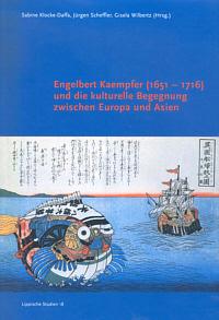 Engelbert Kaempfer (1651-1716) und die kulturelle Begegnung zwischen Europa und Asien