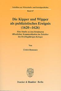 Die Kipper und Wipper als publizistisches Ereignis (1620-1626)