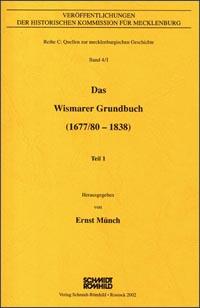 Das Wismarer Grundbuch (1677/80-1838) Band 1