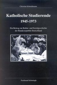 Katholische Studierende 1945-1973