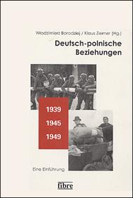 Deutsch-polnische Beziehungen 1939 - 1945 - 1949