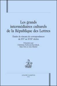 Les grands intermédiaires culturels de la République des Lettres