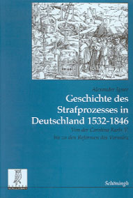 Geschichte des Strafprozesses in Deutschland 1532-1846