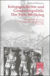 Kriegsgeschichte und Geschichtspolitik: Der Erste Weltkrieg