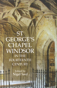 St. George's Chapel, Windsor, in the Fourteenth Century