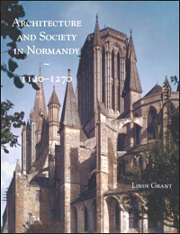 Architecture and Society in Normandy 1120-1270