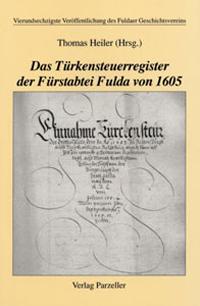 Das Türkensteuerregister der Fürstabtei Fulda von 1605