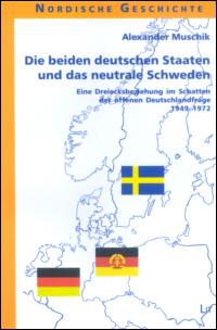 Die beiden deutschen Staaten und das neutrale Schweden