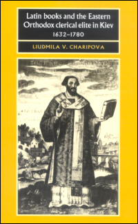 Latin books and the Eastern Orthodox clerical elite in Kiev, 1632-1780