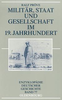 Militär, Staat und Gesellschaft im 19. Jahrhundert