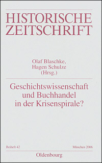 Geschichtswissenschaft und Buchhandel in der Krisenspirale?