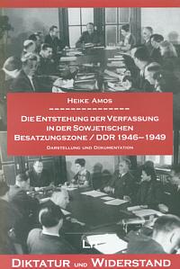 Die Entstehung der Verfassung in der Sowjetischen Besatzungszone / DDR 1946-1949