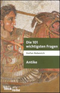 Die 101 wichtigsten Fragen: Antike