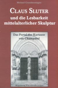 Claus Sluter und die Lesbarkeit mittelalterlicher Skulptur