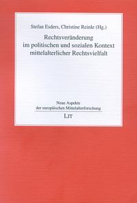 Rechtsveränderung im politischen und sozialen Kontext mittelalterlicher Rechtsvielfalt