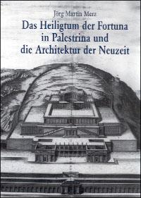 Das Heiligtum der Fortuna in Palestrina und die Architektur der Neuzeit