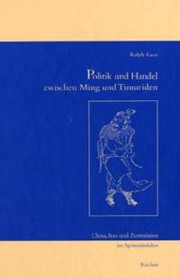 Politik und Handel zwischen Ming und Timuriden