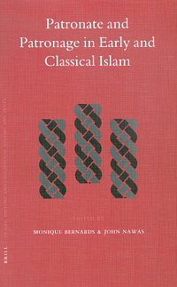 Patronate and Patronage in Early and Classical Islam