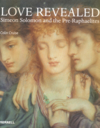 Love Revealed: Simeon Solomon and the Pre-Raphaelites