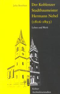 Der Koblenzer Stadtbaumeister Hermann Nebel (1816-1893)