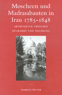 Moscheen und Madrasabauten in Iran 1785-1848