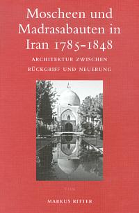Moscheen und Madrasabauten in Iran 1785-1848