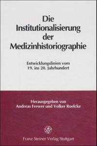 Die Institutionalisierung der Medizinhistoriographie