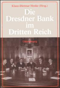 Die Dresdner Bank in der Wirtschaft des Dritten Reichs