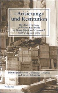 """""""Arisierung"""" und Restitution"""