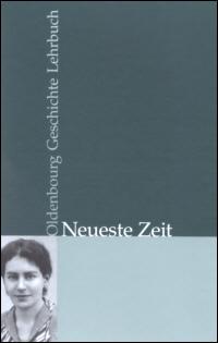 Oldenbourg Geschichte Lehrbuch. Neueste Zeit