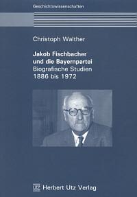 Jakob Fischbacher und die Bayernpartei
