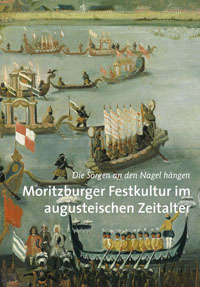Moritzburger Festkultur im augusteischen Zeitalter