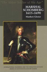 Marshal Schomberg (1615 - 1690)